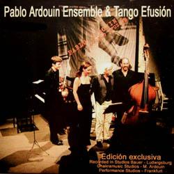 Pablo Ardouin Ensemble & Tango Efusión