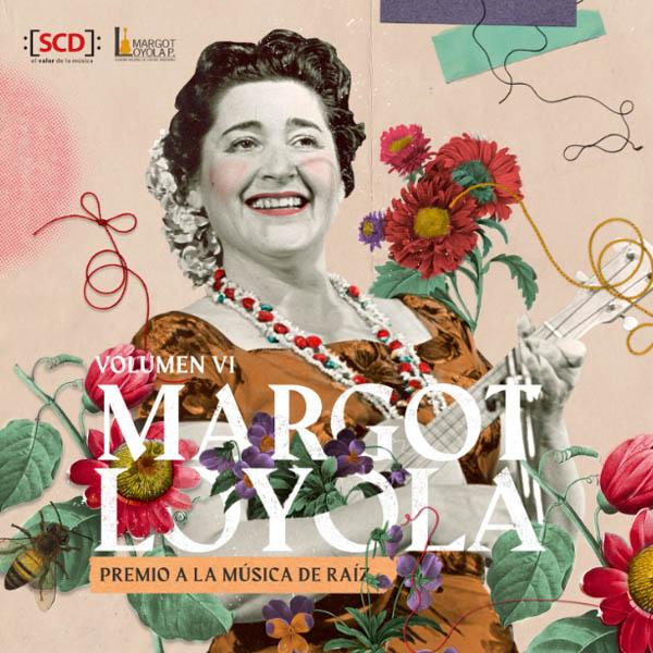 Margot Loyola. Premio a la música de raíz. Volumen VI