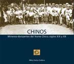 Chinos. Mineros-danzantes del norte chico, siglos XIX y XX