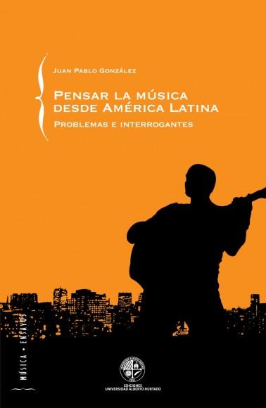 Pensar la música desde América Latina