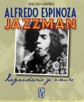 Alfredo Espinoza: Jazzman. Legendario y oscuro