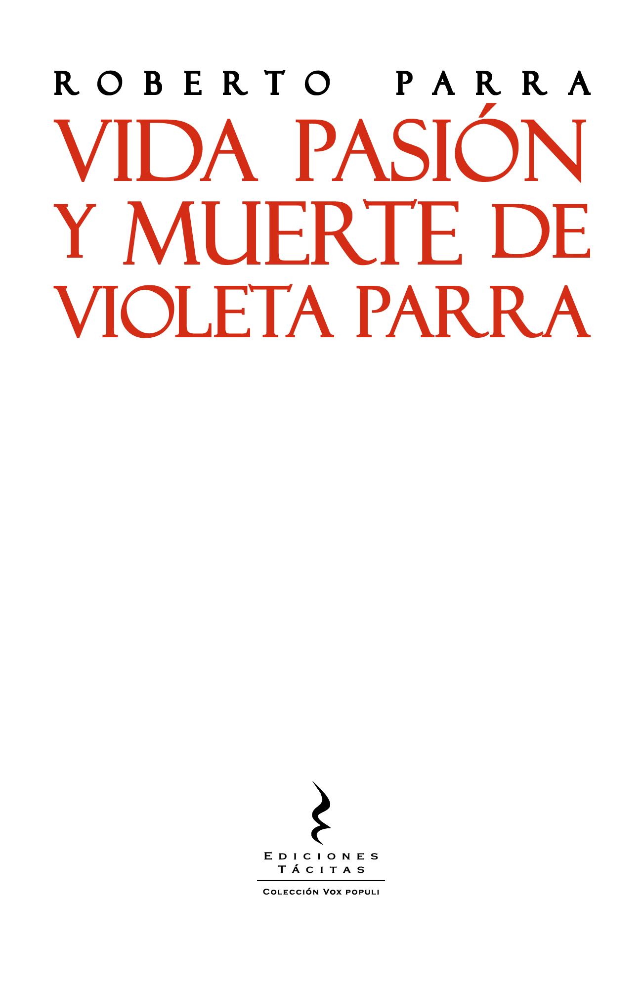 Vida pasión y muerte de Violeta Parra