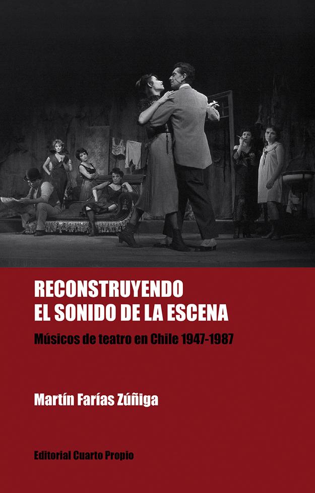 Reconstruyendo el sonido de la escena. Músicos de teatro en Chile 1947-1987