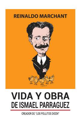 Vida y obra de Ismael Parraguez, creador de 'Los pollitos dicen'