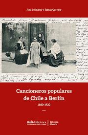Cancioneros populares de Chile a Berlín. 1880 a 1920