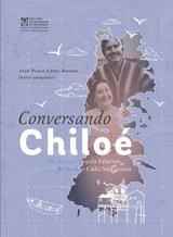 Conversando Chiloé con Margot Loyola Palacios y Osvaldo Cádiz Valenzuela