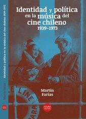 Identidad y política en la música del cine chileno (1939-1973)