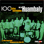 100 éxitos inolvidables de la Huambaly