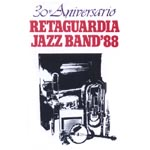 Retaguardia Jazz Band '88, 30° aniversario