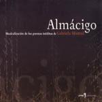 Almácigo. Musicalización de los poemas inéditos de Gabriela