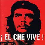 ¡El Che vive! 1967-1997