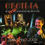 Cecilia en concierto. Santiago 2006
