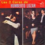 Las dos caras de Humberto Lozán