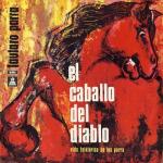 El caballo del diablo. Vida folklórica de los Parra