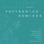 Silvio Paredes presents Poptronics remixes