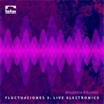 Fluctuaciones 3: live electronics